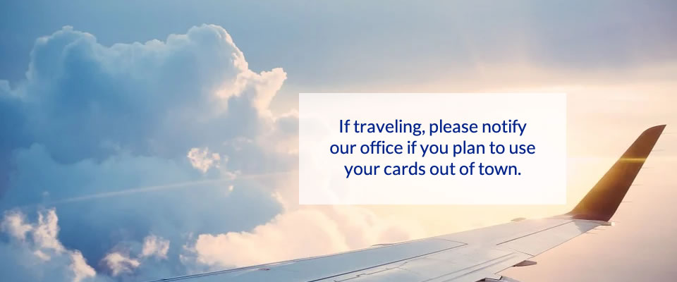 Send us a notice when you travel